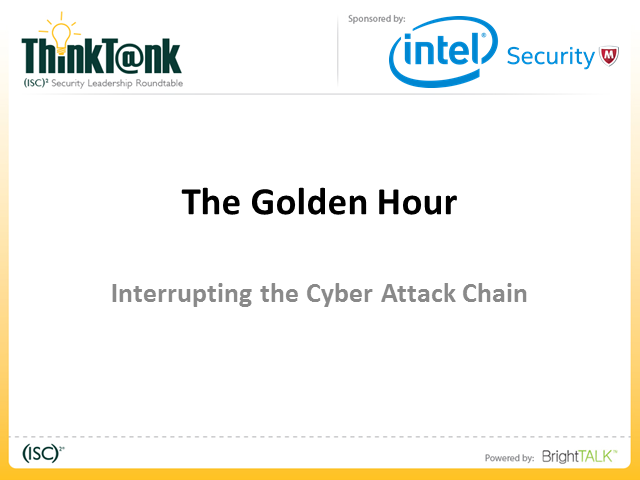 The Golden Hour - Interrupting the Cyber Attack Chain