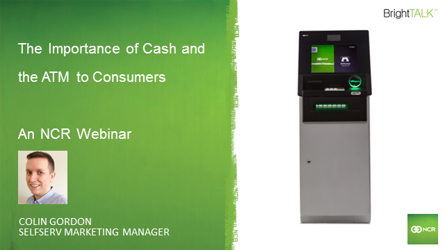 The importance of Cash and the ATM to consumers