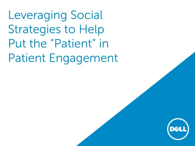 "Leveraging Social Strategies to Help Put the ""Patient'' in Patient Engagement"