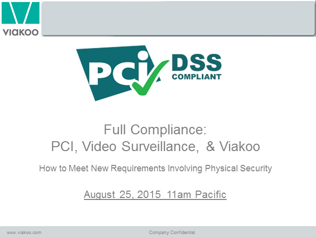 Full Compliance:  PCI, Video Surveillance, & Viakoo