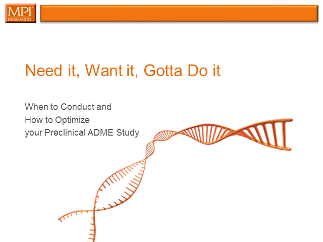 Need It, Want It, Gotta Do It: How to Optimize Your Nonclinical ADME Studies