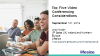 The Top 5 Video Conferencing Considerations