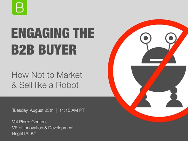 Engaging the B2B Buyer: How Not to Market & Sell like a Robot
