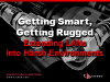 Getting Smart, Getting Rugged: Extending LANs into Harsh Environments
