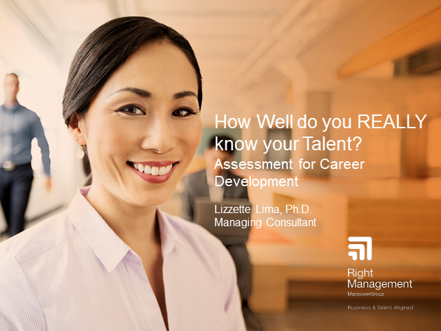 How well do you REALLY know your talent? Assessment for Career Development