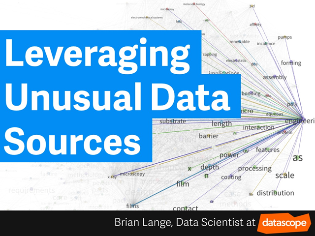 Leveraging Unusual Data Sources