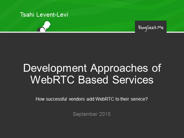 Development Approaches of WebRTC Based Services