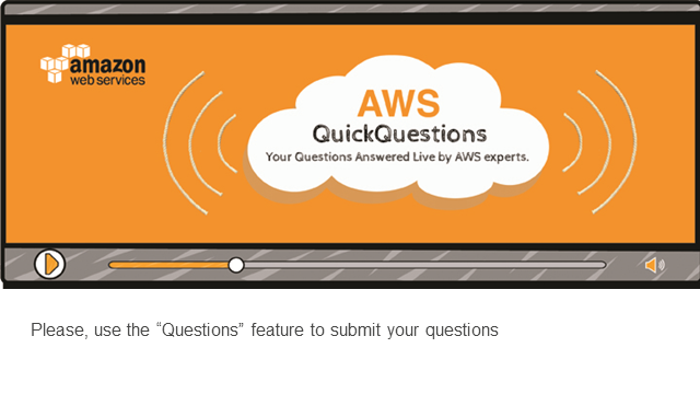 Quick Questions Session - Developing Applications on Amazon Web Services