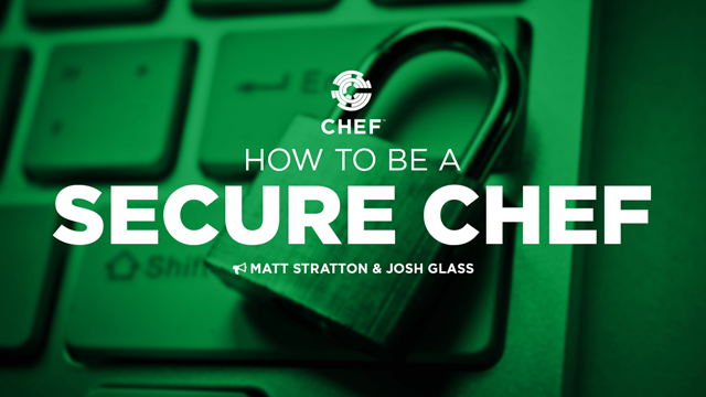 How To Be a Secure Chef