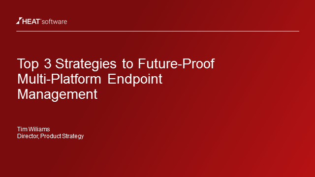 Top 3 Strategies to Future-Proof Multi-Platform Endpoint Management
