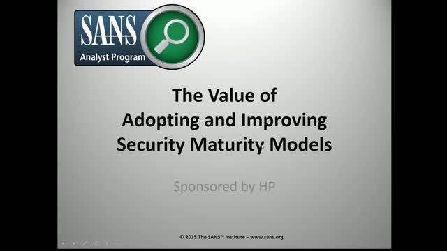 The Value of Adopting and Improving Security Maturity Models
