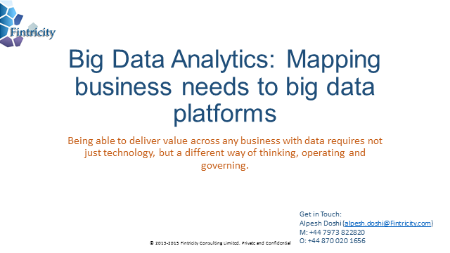 Big Data Analytics: Mapping business needs to big data platforms