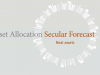 Asset Allocation Secular Forecast | Real Assets