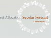 Asset Allocation Secular Forecast | Credit Sectors