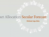 Asset Allocation Secular Forecast | Global Equities