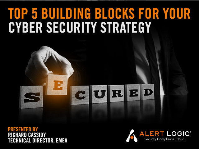 Top 5 Building Blocks For Your Cyber Security Strategy
