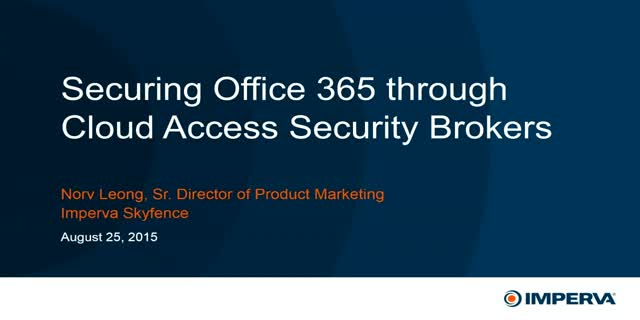 Securing Office 365 through Cloud Access Security Brokers