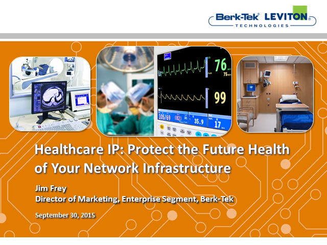 Healthcare IP: Protect the Future Health of Your Network Infrastructure