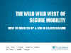 The Wild Wild West of Secure Mobility: How to Holster Up & Win in a Lawless Land