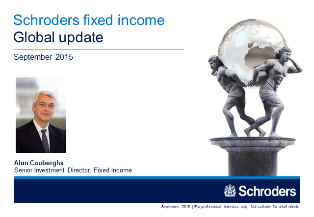 Schroders fixed income global update - September 2015