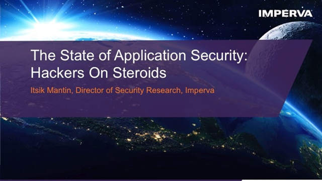 The State of Application Security: Hackers On Steroids