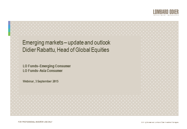 Lombard Odier IM - Emerging Markets - update and outlook (EN and FR)