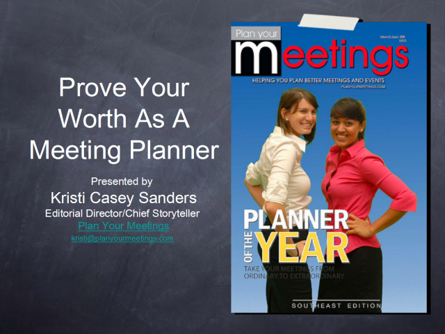 Prove Your Worth As A Meeting Planner