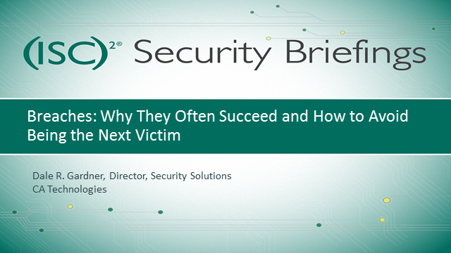 CA Part 3: Breaches: Why They Often Succeed & How to Avoid Being the Next Victim