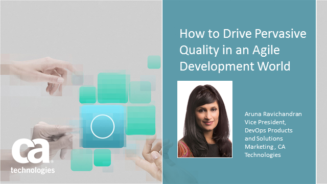 How to Drive Pervasive Quality in an Agile Development World