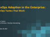 Panel: DevOps Adoption In The Enterprise