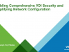 Enabling Comprehensive VDI Security and Simplifying Network Configuration