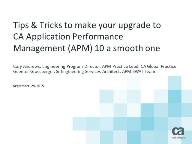 Tips & Tricks to make your upgrade to CA APM 10 a smooth one