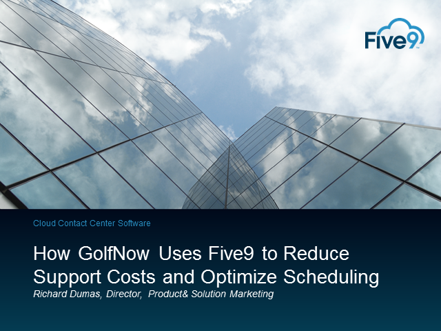 How GolfNow Uses Five9 to Reduce Support Costs and Optimize Scheduling