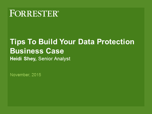 Tips to Build Your Data Protection Business Case