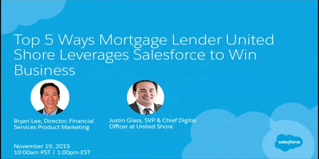 Top 5 Ways Mortgage Lender United Shore Leverages Salesforce To Win Business