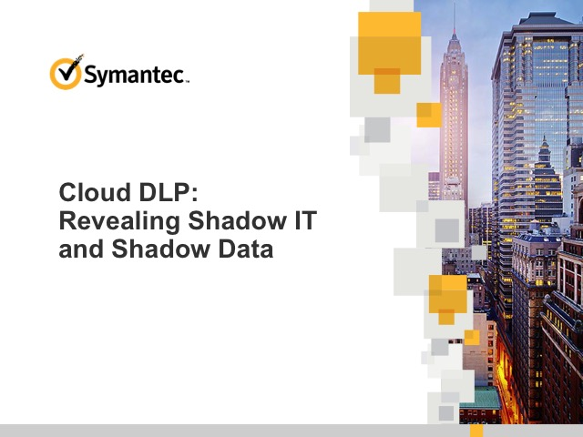 Cloud DLP: Revealing Shadow IT and Shadow Data