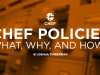 Chef Policies: Why, What, and How