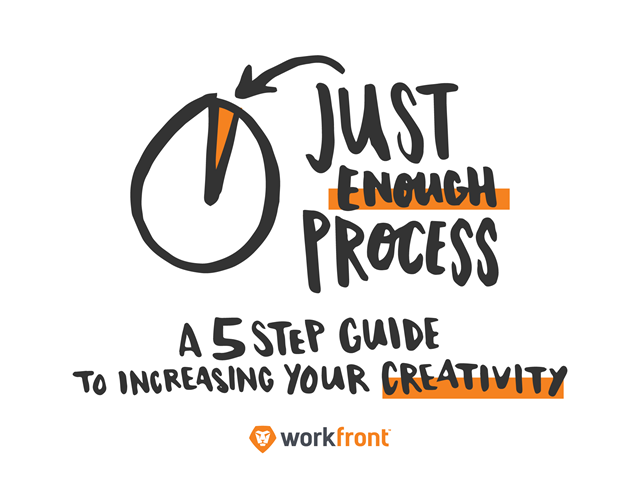 Just Enough Process: A 5-Step Guide to Increasing Your Creativity