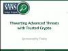 Thwarting Advanced Threats with Trusted Crypto