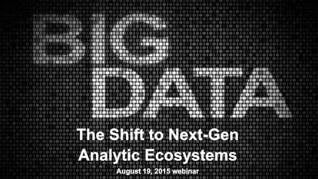 3 CTOs Discuss the Shift to Next-Gen Analytic Ecosystems