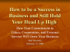 How to be a Success in Business and Still Hold Your Head Up High
