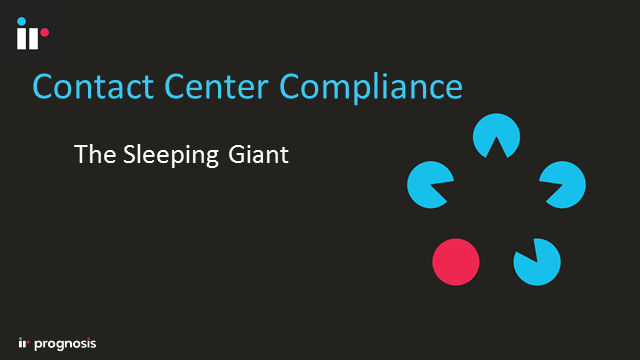 Contact Center Compliance - The Sleeping Giant
