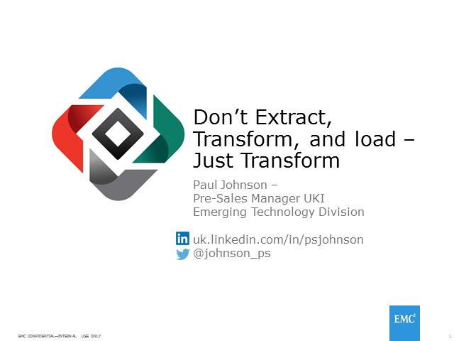 Don't extract, transform and load - just transform