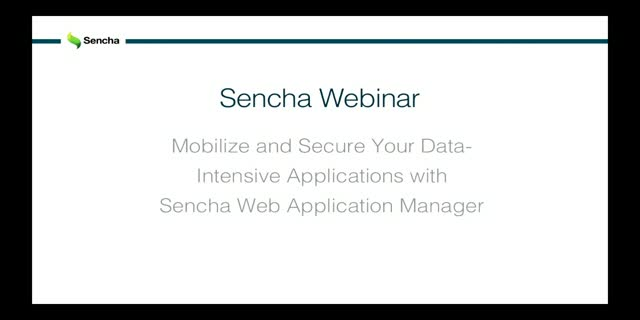 Mobilize and secure your data-intensive applications with Sencha Web Application