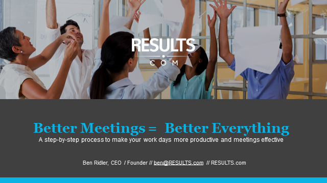 Better Meetings = Better Everything: Make your work days more productive