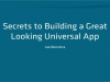 Secrets to Building a Great Looking Universal App