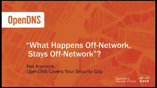 "Cover your ""What happens off-network, stays off-network"" security gap"