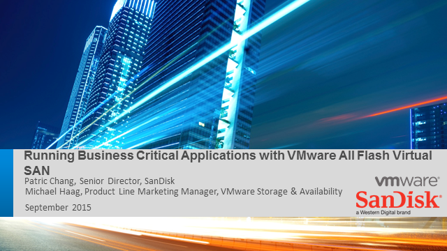 Running Business Critical Applications and VDI with All Flash VMware VSAN