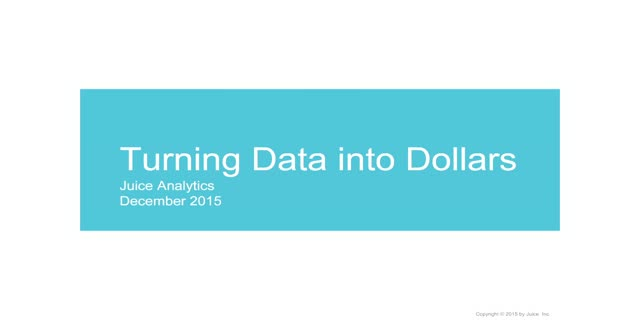 Turning Data into Dollars
