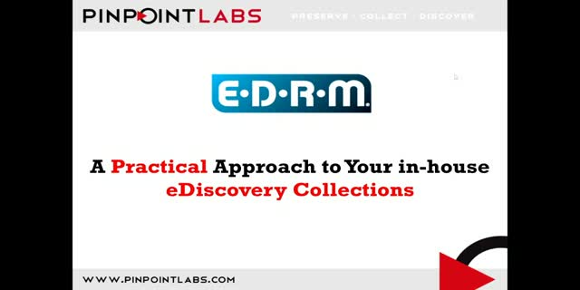 "EDRM webinar, ""A Practical Approach to Your in-house eDiscovery Collections"""